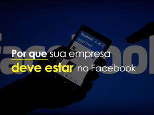 Marketing no Facebook - Porque a sua empresa deve estar no Facebook